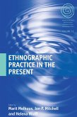 Ethnographic Practice in the Present (eBook, ePUB)