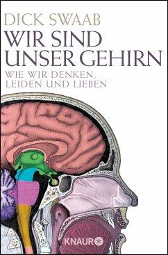 Wir sind unser Gehirn (eBook, ePUB) - Swaab, Dick