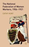 The National Federation of Women Workers, 1906-1921