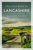 The Little Book of Lancashire (eBook, ePUB)