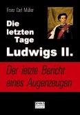 Die letzten Tage Ludwigs II.: Der letzte Bericht eines Augenzeugen