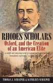 Rhodes Scholars, Oxford, and the Creation of an American Elite (eBook, ePUB)