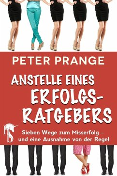 Anstelle eines Erfolgsratgebers (eBook, ePUB) - Prange, Peter