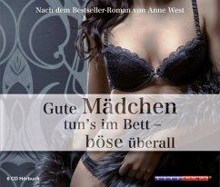 Gute Mädchen tun`s im Bett - Böse überall, 6 Audio-CDs - West, Anne