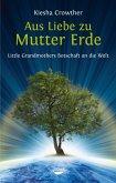 Aus Liebe zu Mutter Erde (eBook, ePUB)