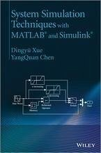 System Simulation Techniques with MATLAB and Simulink (eBook, PDF) - Xue, Dingyü; Chen, Yangquan