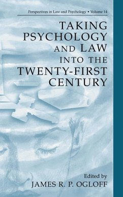 Taking Psychology and Law into the Twenty-First Century - Ogloff, James R. P.
