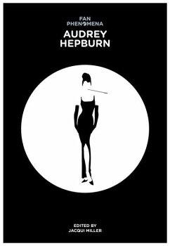 Fan Phenomena: Audrey Hepburn - Miller, Jacqui