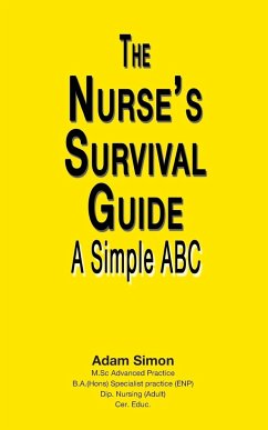 The Nurse's Survival Guide - Simon, Adam
