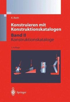 Konstruieren mit Konstruktionskatalogen - Roth, Karl-Heinz