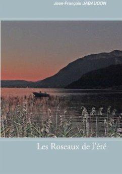 Les Roseaux de l'été - Jabaudon, Jean-François
