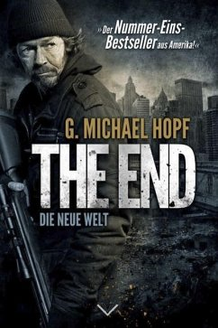 Die neue Welt / The End Bd.1 - Hopf, Michael