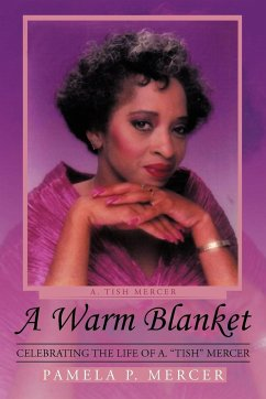 A Warm Blanket: Celebrating the Life of A. Tish Mercer