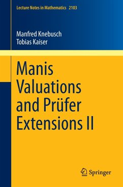 Manis Valuations and Prüfer Extensions II - Kaiser, Tobias; Knebusch, Manfred
