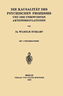 Die Kausalität des Psychischen Prozesses und der Unbewussten Aktionsregulationen - Burkamp, Wilhelm