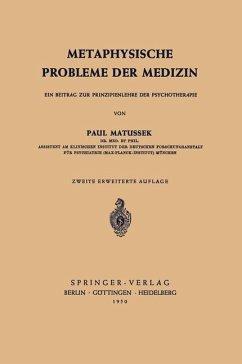 Metaphysische Probleme der Medizin - Matussek, P.