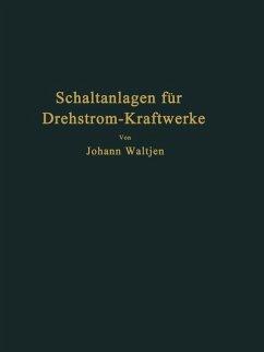 Entwurf und Bau von Schaltanlagen für Drehstrom-Kraftwerke - Waltjen, Johann