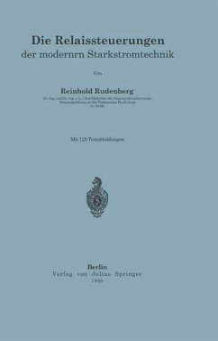 Die Relaissteuerungen der modernen Starkstromtechnik - Rüdenberg, R.