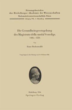 Die Gesundheitsgesetzgebung des Magistrato della sanità Venedigs. 1486-1500 - Rodenwaldt, E.