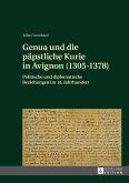Genua und die päpstliche Kurie in Avignon (1305-1378)