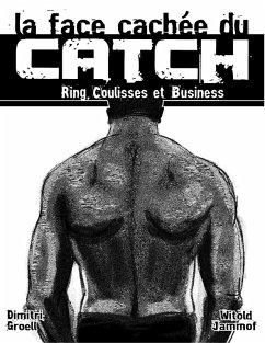 La face cachée du catch (eBook, ePUB)