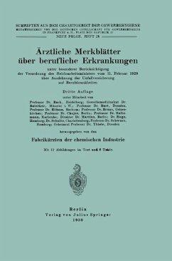 Ärztliche Merkblätter über berufliche Erkrankungen - Beck, NA; Beintker; Best, NA; Böhme, NA; Bruns, NA; Chajes, NA; Holtzmann, NA; Martius, NA; Ruge, NA; Schultz, NA; Sc