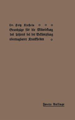 Grundzüge für Die Mitwirkung des Lehrers bei der Bekämpfung übertragbarer Krankheiten - Kirstein, Fritz