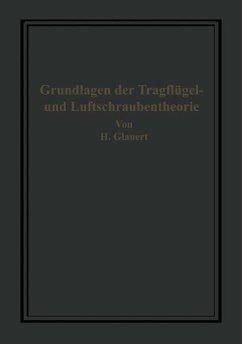 Die Grundlagen der Tragflügel- und Luftschraubentheorie - Glauert, H.; Holl, H.