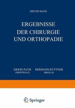 Ergebnisse der Chirurgie und Orthopädie - Payr, Erwin; Küttner, Hermann
