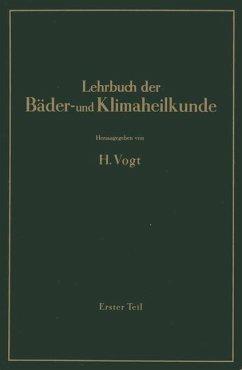 Lehrbuch der Bäder- und Klimaheilkunde - Vogt, H.; Amelung, W.; Bacmeister, A.; Büttner, K.; Evers, A.; Friedrich, C.; Kampe, R.; Knetsch, G.; Kühnau, J.; Pfl
