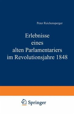 Erlebnisse eines alten Parlamentariers im Revolutionsjahre 1848 - Reichensperger, Peter