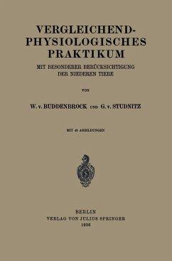 Vergleichend-physiologisches Praktikum - Buddenbrock, W. von; Studnitz, G. von
