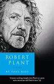 Robert Plant: A Life: The Biography (eBook, ePUB)