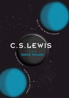 The Space Trilogy: Out of the Silent Planet, Perelandra, and That Hideous Strength (eBook, ePUB) - Lewis, C. S.