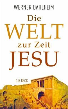 Die Welt zur Zeit Jesu (eBook, ePUB) - Dahlheim, Werner