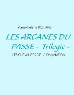Les arcanes du passe - Trilogie - (eBook, ePUB)