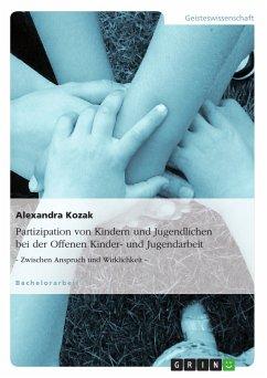 Partizipation von Kindern und Jugendlichen bei der Offenen Kinder- und Jugendarbeit (eBook, PDF)