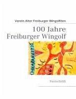 100 Jahre Freiburger Wingolf (eBook, ePUB)