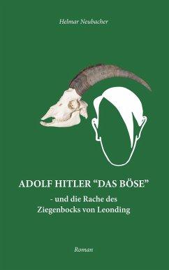 "Adolf Hitler ""Das Böse"" (eBook, ePUB)"