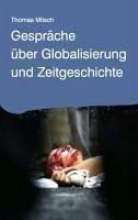 Gespräche über Globalisierung und Zeitgeschichte (eBook, ePUB)