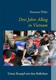 Drei Jahre Alltag in Vietnam (eBook, ePUB)