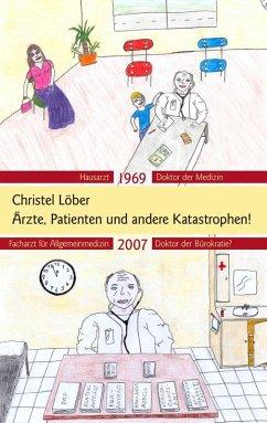 Ärzte, Patienten und andere Katastrophen (eBook, ePUB)