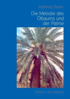 Die Melodie des Ölbaums und der Palme (eBook, ePUB)