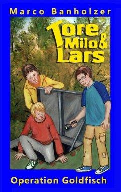 Tore, Milo & Lars - Operation Goldfisch (eBook, ePUB)