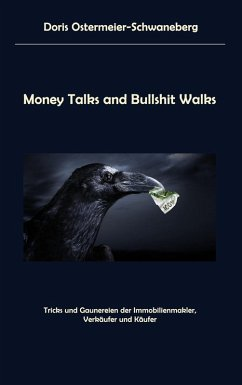 Money Talks and Bullshit Walks (eBook, ePUB) - Ostermeier-Schwaneberg, Doris