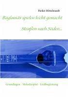 Baglamás spielen leicht gemacht - Straßen nach Süden... (eBook, ePUB) - Mittelstaedt, Heiko