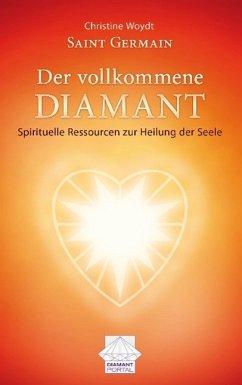 Saint Germain Der vollkommene Diamant (eBook, ePUB) - Woydt, Christine