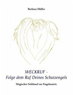 Weckruf - Folge dem Ruf Deines Schutzengels (eBook, ePUB)
