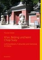 Xi'an, Beijing und kein! Chop Suey (eBook, ePUB)