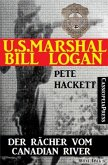 U.S. Marshal Bill Logan 2 - Der Rächer vom Canadian River (Western) (eBook, ePUB)